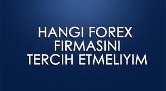 Hangi Forex Firmasını Tercih Etmeliyim